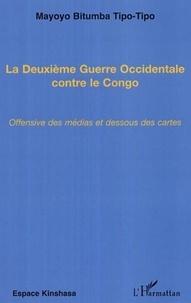 Tipo-tipo m. Bitumba - La deuxieme guerre occidentale contre le congo - offensive des medias et dessous des cartes.
