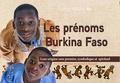 Tiraogo Maxime Ily - Les prénoms du Burkina Faso - Leur origine, sens premier, symbolique et spirituel.