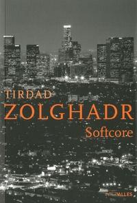 Tirdad Zolghadr - Softcore.