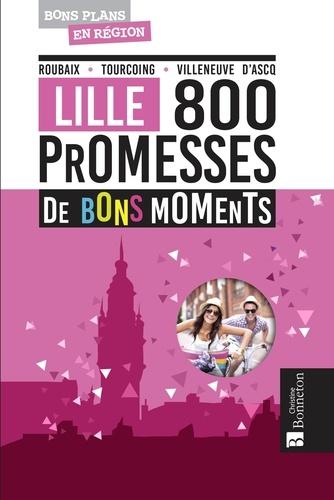 Lille, 800 promesses de bons moments