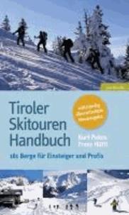 Tiroler Skitouren Handbuch - Über 160 Berge für Einsteiger und Profis.