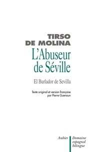 Tirso de Molina - L'abuseur de Séville et l'invité de pierre - Don Juan.