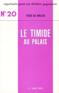 Tirso de Molina - LE TIMIDE AU PALAIS.