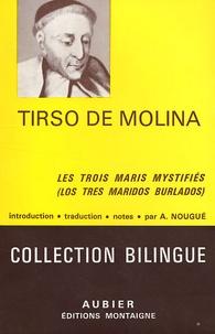 Tirso de Molina - Les trois maris mystifiés - Edition bilingue français-espagnol.