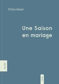 Tirtza Arbel - Une saison en mariage.