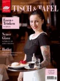 Tisch & Tafel 2013/2014 - Zitty Spezial. Essen und Trinken in Berlin.