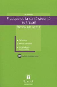 Tissot éditions - Pratique de la santé sécurité au travail - Dictionnaire.