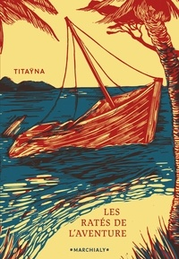 Tita Na - Les Ratés de l'aventure.