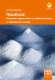 Titandioxid - Produktion, Eigenschaften und effektiver Einsatz.