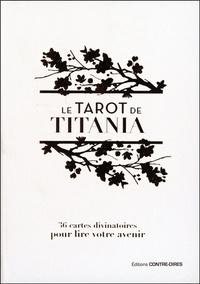 Le tarot de Titania- 36 cartes divinatoires pour lire votre avenir - Titania Hardie |