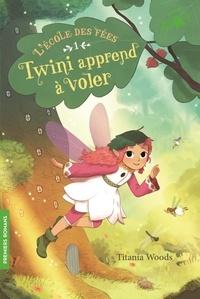 Titania Woods et Smiljana Coh - L'école des Fées Tome 1 : Twini apprend à voler.
