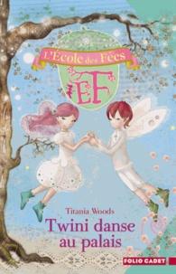 Titania Woods - L'école des Fées Tome 11 : Twini danse au palais.