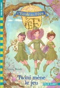 Titania Woods - L'école des Fées Tome 13 : Twini mène le jeu.