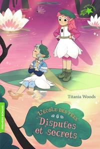 Titania Woods et Smiljana Coh - L'école des Fées Tome 6 : Disputes et secrets.