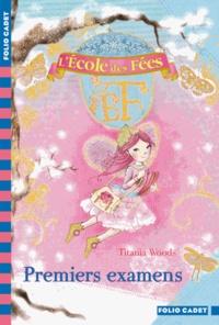 Titania Woods - L'école des Fées Tome 8 : Premiers examens.