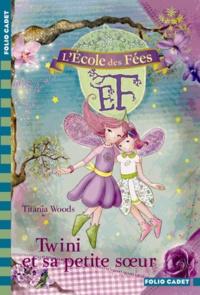 Titania Woods - L'école des Fées Tome 9 : Twini et sa petite soeur.