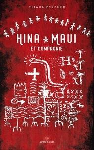 Titaua Porcher - Hina Maui et compagnie.