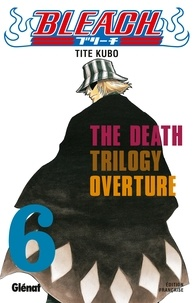 Tite Kubo - Bleach - Tome 06 - The Death trilogy Overture.
