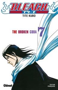 Tite Kubo - Bleach Tome 07 : The broken coda.