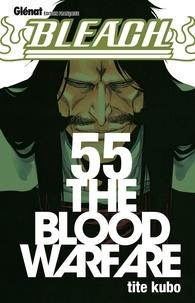 Tite Kubo - Bleach - Tome 55 - The blood warfare.