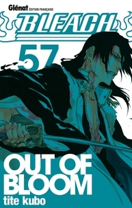Tite Kubo - Bleach - Tome 57 - Out of bloom.