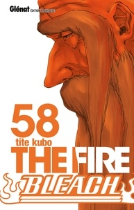 Tite Kubo - Bleach - Tome 58 - The fire.