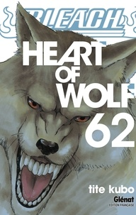 Tite Kubo - Bleach Tome 62 : Heart of wolf.