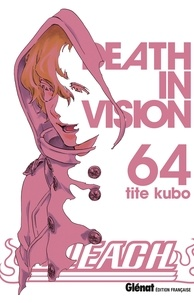 Tite Kubo - Bleach Tome 64 : Death in vision.