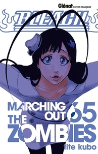 Tite Kubo - Bleach Tome 65 : Marching out the zombies.