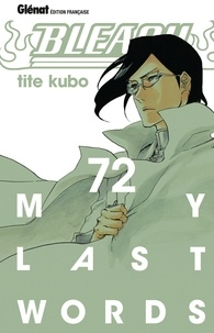 Tite Kubo - Bleach - Tome 72 - My last words.