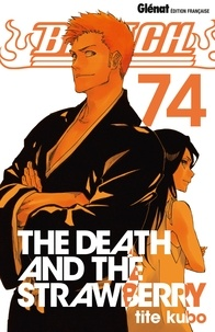 Tite Kubo - Bleach - Tome 74 - The Death and the Strawberry.