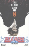 Tite Kubo - Bleach Tome 8 : The Blade and Me.