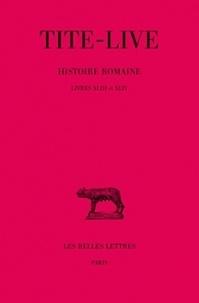Tite-Live - Abrégés des livres de l'histoire romaine de Tite-Live, tome 32 : Livres XLIII-XLIV.