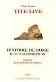 Tite-Live - Histoire de Rome depuis sa fondation - Tome 3, La conquête de l'Italie.