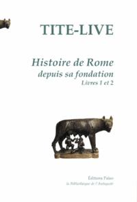 Tite-Live - Histoire de Rome depuis sa fondation - Tome 1, Livres I et II.