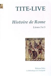 Tite-Live - Histoire de Rome - Tome 2, Livres 3 à 5.