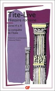 Tite-Live - Histoire romaine Tome 6-10 - [La conquête de l'Italie.