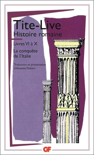 Tite-Live - Histoire romaine Tome 6-10 - [La conquête de l'Italie].