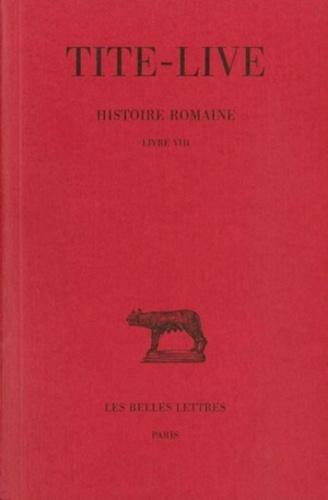Tite-Live - Histoire romaine - Tome 8 Livre VIII.
