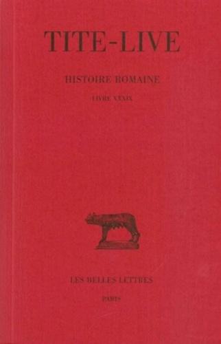 Tite-Live - Histoire romaine - Tome 29, Livre XXXIX.