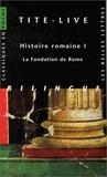 Tite-Live - Histoire romaine - Livre I, La fondation de Rome.