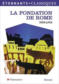 Tite-Live - La Fondation de Rome.