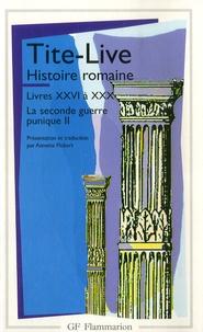 Tite-Live - La seconde guerre punique Tome II - Histoire romaine, Livres XXVI à XXX.