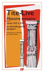 Tite-Live - La seconde guerre punique - Tome 1, Histoire Romaine, Livres XXI à XXV.