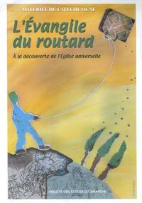 Titia Koen - L'Evangile du routard - A la découverte de l'Eglise universelle - Matériel du catéchumène.