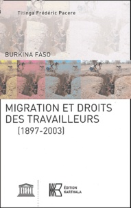 Titinga-Frédéric Pacéré - Burkina Faso : Migration et droits des travailleurs (1897-2003).