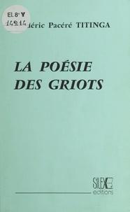 Titinga-Frédéric Pacéré - La Poésie des Griots.