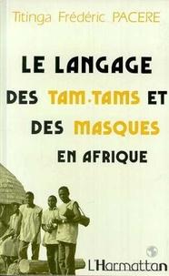 Titinga-Frédéric Pacéré - Le langage des tam-tam et des masques en Afrique, Bendrologie : une littérature méconnue.
