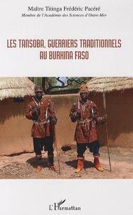 Titinga-Frédéric Pacéré - Les Tansoba, guerriers traditionnels au Burkina Faso.