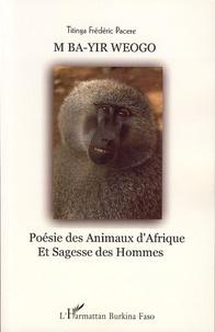 Titinga-Frédéric Pacéré - M ba-yir weogo (La patrie de mes pères) - Poème des animaux d'Afrique, édition bilingue mooré-français.